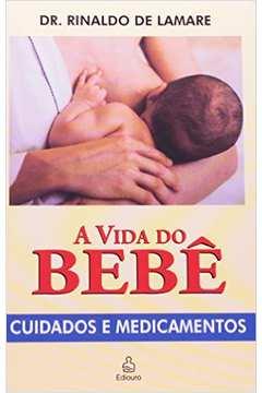 A Vida do Bebê - Cuidados e Medicamentos