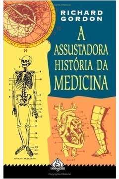 ASSUSTADORA HISTORIA DA MEDICINA, A