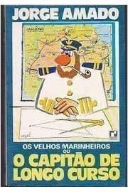Velhos Marinheiros, Os - Ou Capitao De Longo Curso