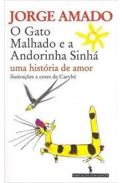 GATO MALHADO E A ANDORINHA SINHA UMA HISTORIA DE AMOR, O