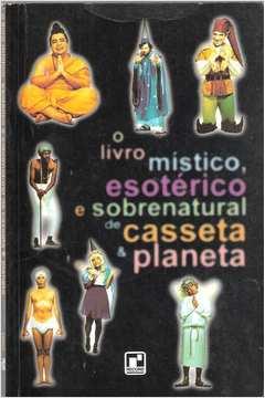 Livro Mistico, Esoterico E Sobrenatural De Casseta E Planeta, O