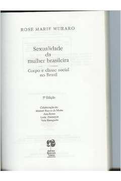 Sexualidade Da Mulher Brasileira - Corpo E Classe Social No Brasil