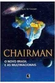 Chairman: o Novo Brasil e as Multinacionais