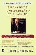 A Dieta Revolucionária do Dr. Atkins