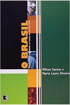 O Brasil: Territória e Sociedade no Início do Século Xxi