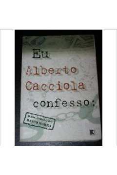 EU ALBERTO CACCIOLA CONFESSO