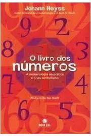 O Livro dos Números - a Numerologia na Prática e o Seu Simbolismo