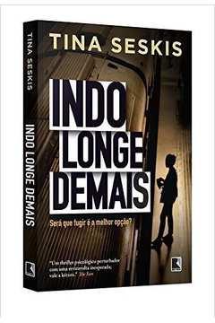 INDO LONGE DEMAIS