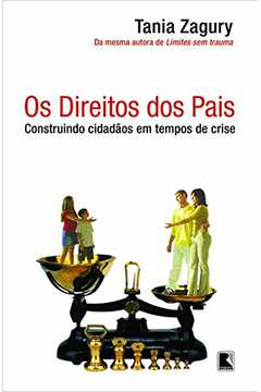 Os Direitos dos Pais - Construindo Cidadãos Em Tempos de Crise