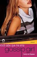 Gossip Girl Vol. 2 - Você Sabe Que Me Ama