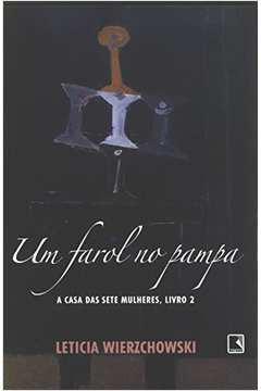 Um Farol no Papa: a Casa das Sete Mulheres Livro 2