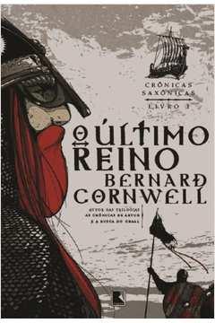 Cronicas Saxonicas - o Ultimo Reino - Livro 1