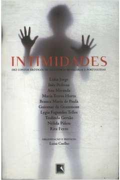 Intimidades - Dez Contos Eroticos De Escritoras Brasileiras E Portugues