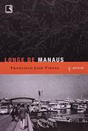 Longe de Manaus - o Romance da Solidão Portuguesa