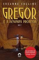 Gregor e a Segunda Profecia Vol. 2
