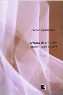 Retrato Desnatural (diários - 2004 a 2007)