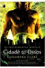 Cidade dos Ossos - os Instrumentos Mortais Vol. 1
