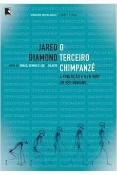 TERCEIRO CHIMPANZE, O - A EVOLUCAO E O FUTURO DO SER HUMANO