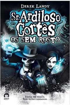 Sr. Ardiloso Cortês - os sem Rosto  - C.
