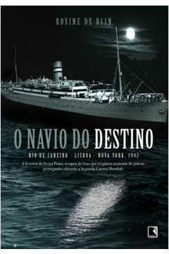 Navio do Destino o Rio de Janeiro Lisboa New York 1942