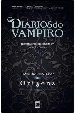 Diários de Stefan 1: Origens (diários do Vampiro)