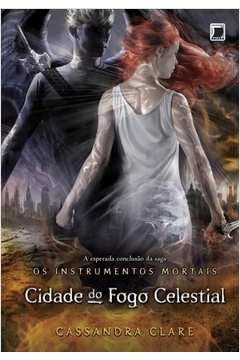 Cidade do Fogo Celestial - os Instrumentos Mortais Vol 06