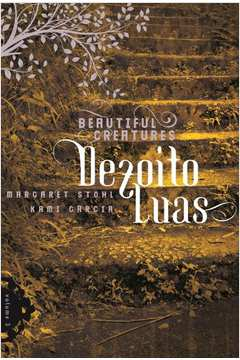 Dezoito Luas - Beautiful Creatures Vol 3