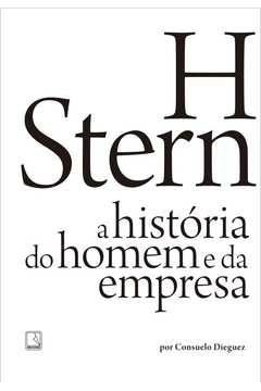 H Stern A História Do Homem E Da Empresa