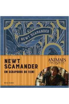 ANIMAIS FANTASTICOS E ONDE HABITAM: NEWT SCAMANDER - O SCRAPBOOK DO FILME