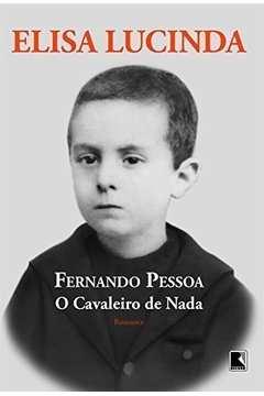 Fernando Pessoa: O Cavaleiro de Nada
