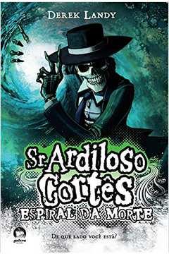 Sr. Ardiloso Cortês - Espiral da Morte  - C.
