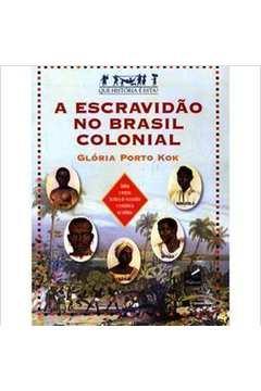 A Escravidao no Brasil Colonial - que Historia e Esta ?