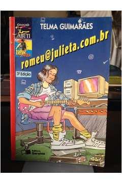 Coleção Jabuti : Romeu@Julieta.com.br de Telma Guimarães pela Saraiva (2004)