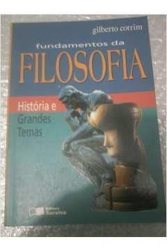 Fundamentos da Filosofia- Historia e Grandes Temas
