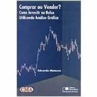 Comprar ou Vender ? Como Investir Na Bolsa Utilizando - Livro