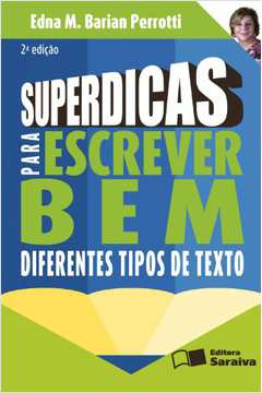 Superdicas para Escrever Bem: Diferentes Tipos de Texto