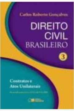 Direito Civil Brasileiro - Contratos e Atos Unilaterais  Vol. 3