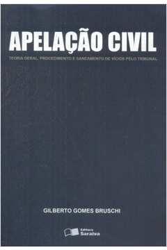 Apelaçao Civil - Teoria Geral, Procedimento e Saneamento de Vicios