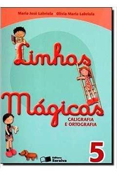 LINHAS MAGICAS - CALIGRAFIA E ORTOGRAFIA - 5o ANO