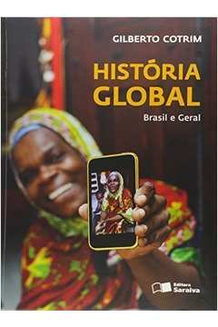 História Global: Brasil e Geral (volume Único 10º Ed. 2012)