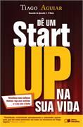 Dê um Start Up na sua Vida
