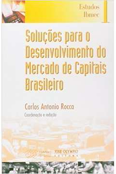 Soluções para o Desenvolvimento do Mercado de Capitais Brasileiro
