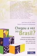 Chegou a Vez do Brasil? Oportunidade para a Geração de Brasileiros