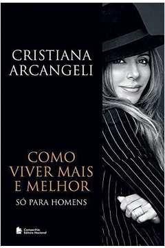 9537635de Livro  Como Viver Mais e Melhor So para Homens - Cristiana Arcangeli ...
