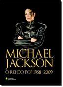 Michael Jackson: o Rei do Pop 1958-2009