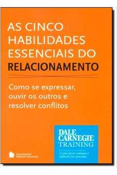 Cinco Habilidades Essenciais do Relacionamento, Os - 1ª Ed. 2011