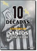 10 Decadas - a Historia do Santos Futebol Clube