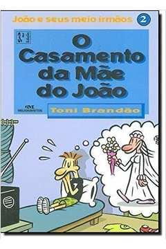 O Casamento da Mae do Joao