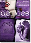 Góticos - Contos Clássicos - Vampiros Múmias Fantasmas e Outros Astros da Literatura de Terror