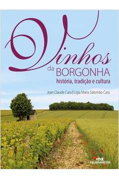 Vinhos da Borgonha Historia Tradicao e Cultura